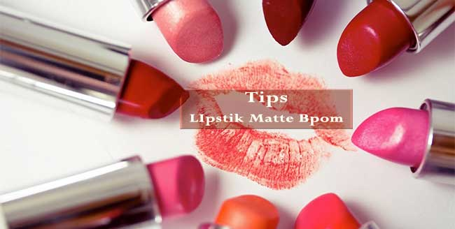 Tips-Lipstik-Matte-Bpom